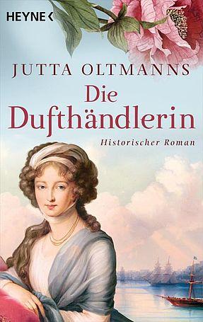 Roman 'Die Dufthändlerin' von Jutta Oltmanns